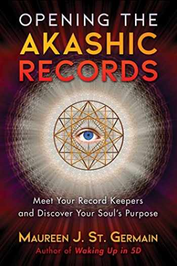 9781591433385-159143338X-Opening the Akashic Records: Meet Your Record Keepers and Discover Your Soul's Purpose