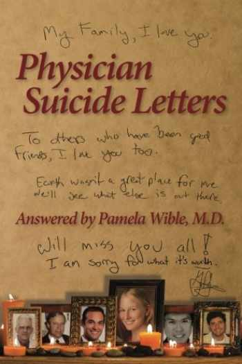9780985710323-0985710322-Physician Suicide Letters Answered