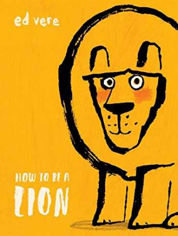 9780525578055-0525578056-How to Be a Lion
