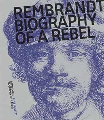 9789462084759-9462084750-Rembrandt: Biography of a Rebel