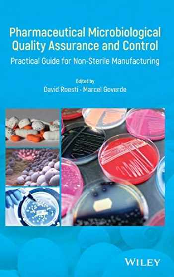 9781119356073-1119356075-Pharmaceutical Microbiological Quality Assurance and Control: Practical Guide for Non-Sterile Manufacturing