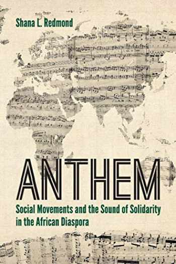 9780814770412-081477041X-Anthem: Social Movements and the Sound of Solidarity in the African Diaspora