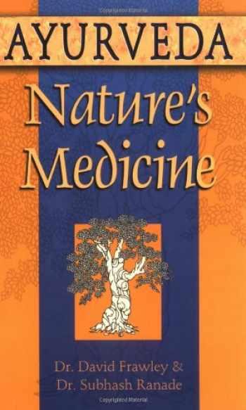 9780914955955-0914955950-Ayurveda, Nature's Medicine