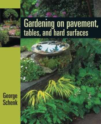 9780881925937-0881925934-Gardening on Pavement, Tables, and Platforms