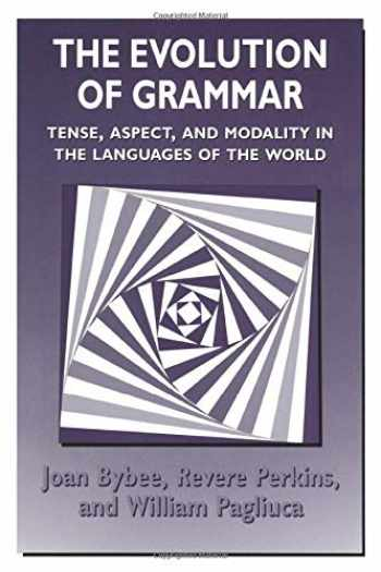 9780226086651-0226086658-The Evolution of Grammar: Tense, Aspect, and Modality in the Languages of the World