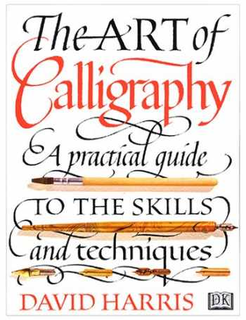 9781564588494-1564588491-The Art of Calligraphy: A Practical Guide to the Skills and Techniques