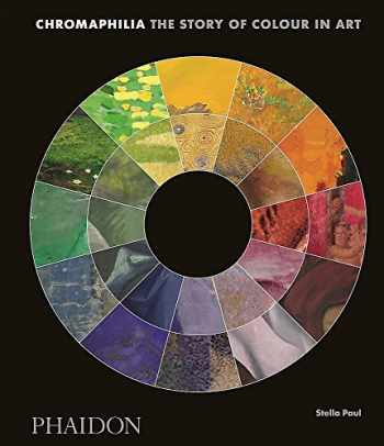 9780714873510-0714873519-Chromaphilia: The Story of Colour in Art (F A GENERAL)