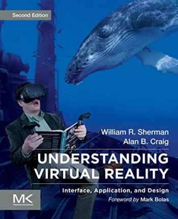 9780128183991-0128183993-Understanding Virtual Reality: Interface, Application, and Design (The Morgan Kaufmann Series in Computer Graphics)