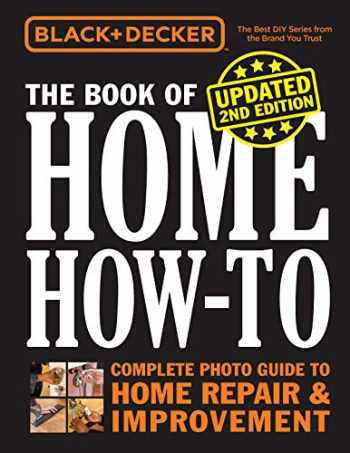 9780760367247-0760367248-Black & Decker The Book of Home How-to, Updated 2nd Edition: Complete Photo Guide to Home Repair & Improvement