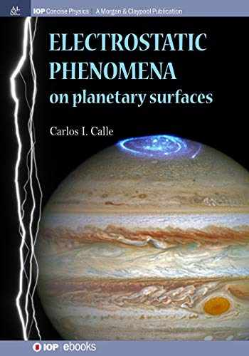 9781681744766-1681744767-Electrostatic Phenomena on Planetary Surfaces (Iop Concise Physics)