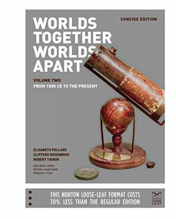 9780393250947-0393250946-Worlds Together, Worlds Apart: A History of the World: From the Beginnings of Humankind to the Present (Concise Edition) (Vol. 2)