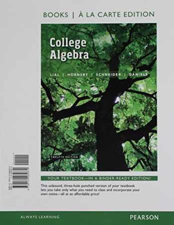 9780134282879-0134282876-College Algebra, Books a la Carte Edition (12th Edition)