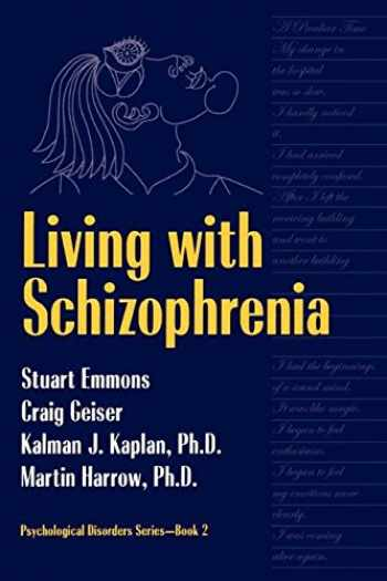 9781560325567-1560325569-Living With Schizophrenia (Psychological Disorders)