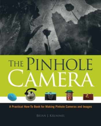 9781442187665-1442187662-The Pinhole Camera: A Practical How-To Book for Making Pinhole Cameras and Images