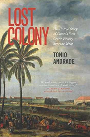 9780691159577-0691159572-Lost Colony: The Untold Story of China's First Great Victory over the West