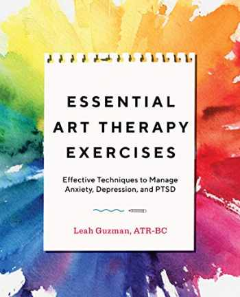 9781646111626-1646111621-Essential Art Therapy Exercises: Effective Techniques to Manage Anxiety, Depression, and PTSD