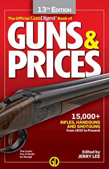 9781946267672-1946267678-Gun Digest Official Book of Guns & Prices, 13th Edition