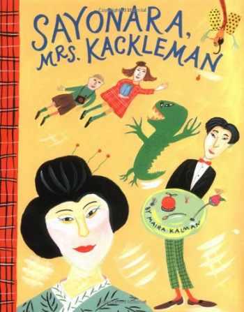 9780670829453-0670829455-Sayonara, Mrs. Kackleman (Viking Kestrel Picture Books)