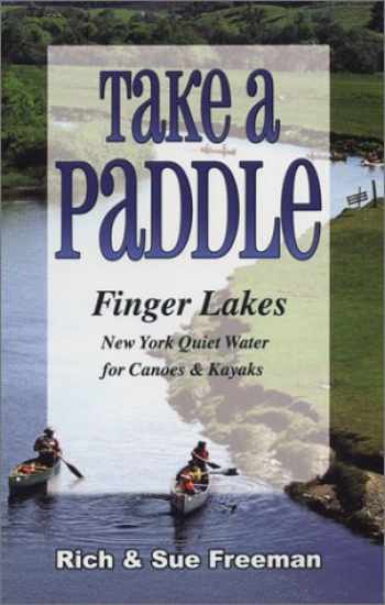9781930480247-1930480245-Take a Paddle: Finger Lakes New York Quiet Water for Canoes & Kayaks
