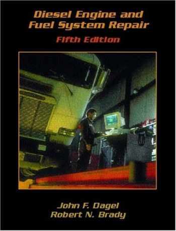 9780130929815-0130929816-Diesel Engine and Fuel System Repair (5th Edition)