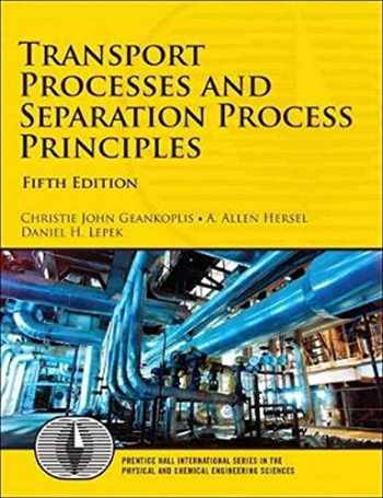 9780134181028-0134181026-Transport Processes and Separation Process Principles (5th Edition) (International Series in the Physical and Chemical Engineering Sciences)