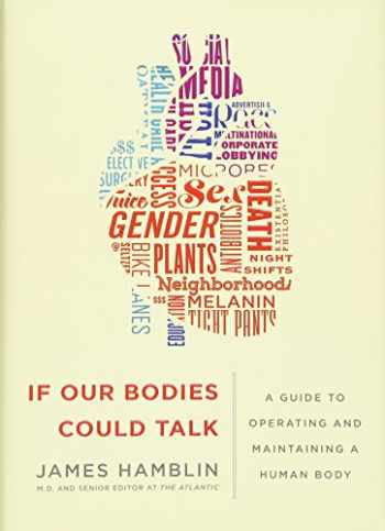 9780385540971-0385540973-If Our Bodies Could Talk: A Guide to Operating and Maintaining a Human Body