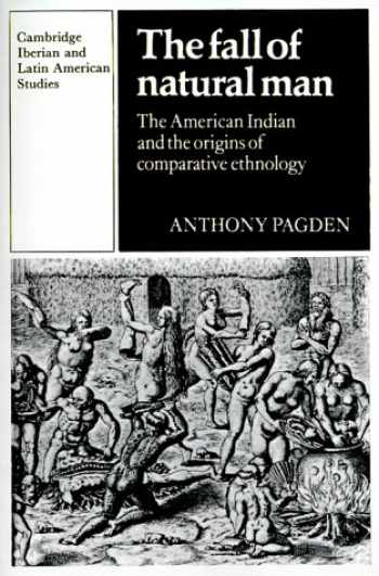 9780521337045-0521337046-The Fall of Natural Man: The American Indian and the Origins of Comparative Ethnology (Cambridge Iberian and Latin American Studies)