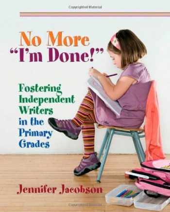 """9781571107848-1571107843-No More """"I'm Done!"""": Fostering Independent Writers in the Primary Grades"""