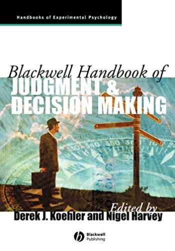 9781405157599-1405157593-Blackwell Handbook of Judgment and Decision Making
