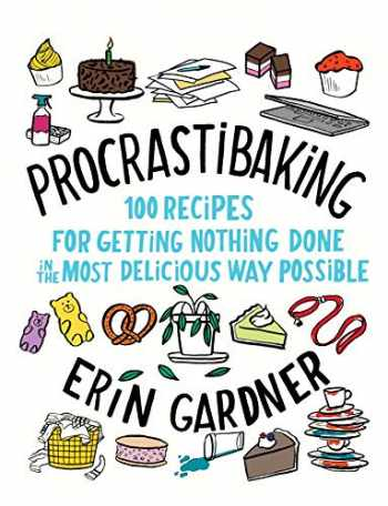 9781982117740-1982117745-Procrastibaking: 100 Recipes for Getting Nothing Done in the Most Delicious Way Possible