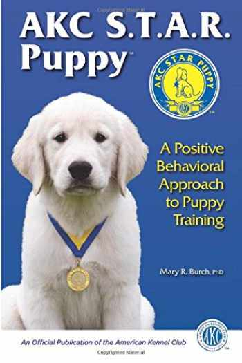 9781617812330-1617812331-AKC Star Puppy: A Positive Behavioral Approach To Puppy Training