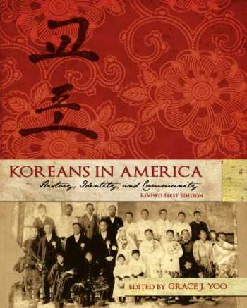 9781621313953-1621313956-Koreans in America: History, Identity, and Community (Revised First Edition)