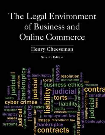 9780132870887-0132870886-The Legal Environment of Business and Online Commerce: Business Ethics, E-commerce, Regulatory, and International Issues
