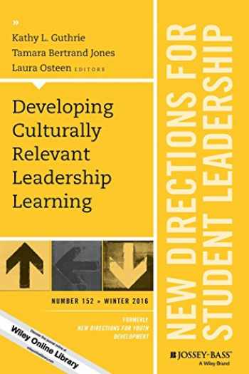 9781119335887-1119335884-Developing Culturally Relevant Leadership Learning: New Directions for Student Leadership, Number 152 (J-B SL Single Issue Student Leadership)