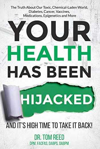 9781732400221-1732400229-Your Health Has Been Hijacked: And It's High Time To Take It Back! (1)