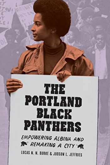 9780295742717-0295742712-The Portland Black Panthers: Empowering Albina and Remaking a City (V. Ethel Willis White Books xx)