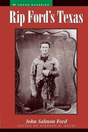 9780292770348-0292770340-Rip Ford's Texas (Personal Narratives of the West)