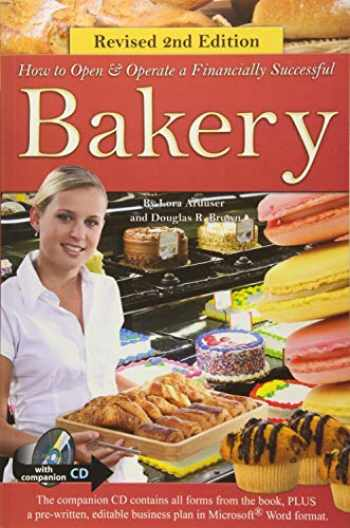 9781601389411-1601389418-How Open a Financially Successful Bakery: with Companion CD-ROM REVISED 2ND EDITION (How to Open and Operate a Financially Successful...)