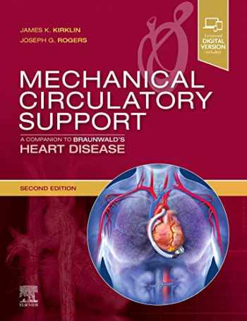 9780323566995-0323566995-Mechanical Circulatory Support: A Companion to Braunwald's Heart Disease: Expert Consult: Online and Print