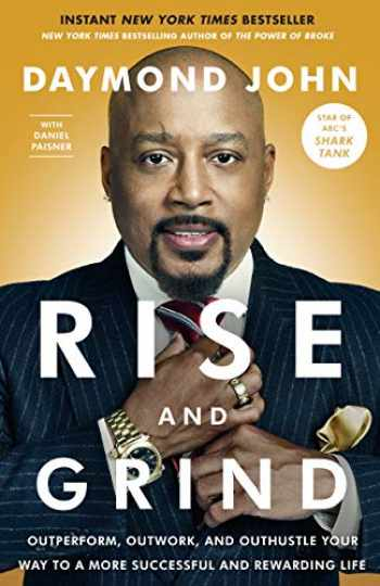 9780804189972-0804189978-Rise and Grind: Outperform, Outwork, and Outhustle Your Way to a More Successful and Rewarding Life