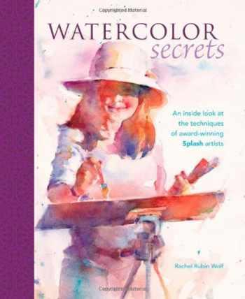 9781600611407-1600611400-Watercolor Secrets: An Inside Look at the Techniques of Award-Winning Splash Artists