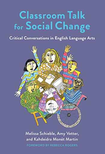 9780807763483-0807763489-Classroom Talk for Social Change: Critical Conversations in English Language Arts