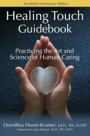 9780979047787-0979047781-Healing Touch Guidebook, Practicing the Art and Science of Human Caring
