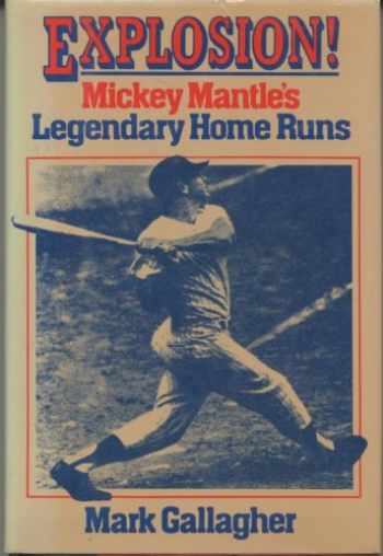 9780877958536-087795853X-Explosion!: Mickey Mantle's legendary home runs