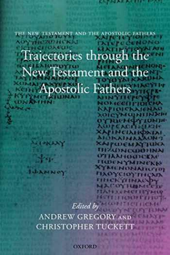 9780199230051-0199230056-Trajectories Through the New Testament and the Apostolic Fathers