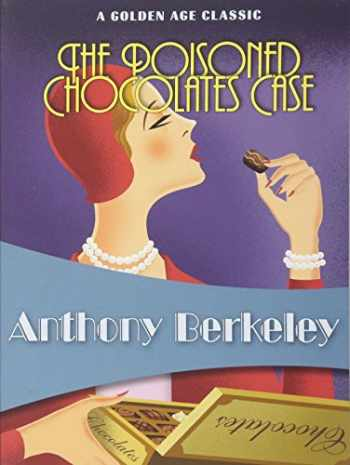9781934609446-1934609447-The Poisoned Chocolates Case (Golden Age Classics)