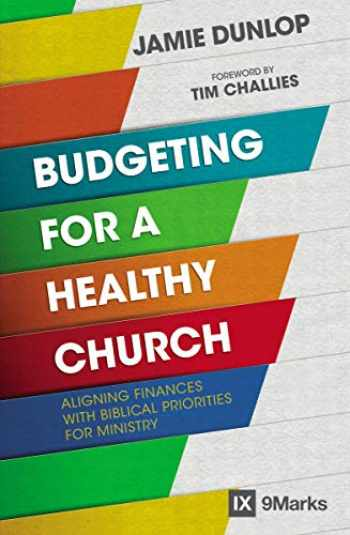 9780310093862-0310093864-Budgeting for a Healthy Church: Aligning Finances with Biblical Priorities for Ministry (9Marks)