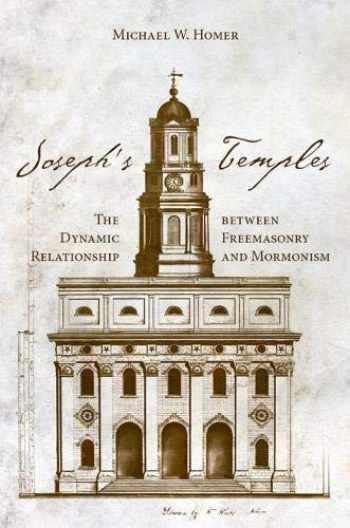 9781607813446-1607813440-Joseph's Temples: The Dynamic Relationship between Freemasonry and Mormonism