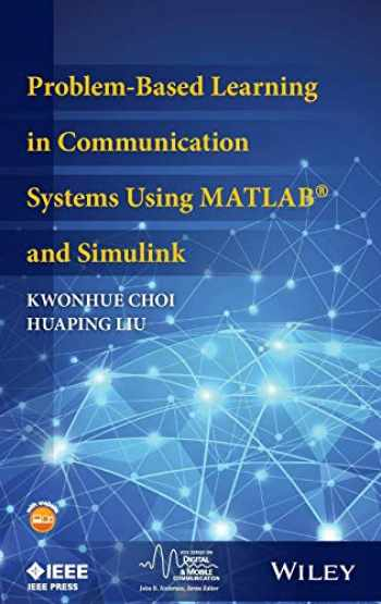9781119060345-1119060346-Problem-Based Learning in Communication Systems Using MATLAB and Simulink (IEEE Series on Digital & Mobile Communication)