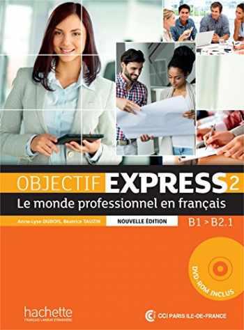9782014015751-2014015759-Objectif Express 2 - le monde professionnel en francais - Nouvelle édition : Livre de l'élève + DVD-ROM: B1 - B2.1 (Objectif Express Nouvelle Édition / Objectif Express) (French Edition)